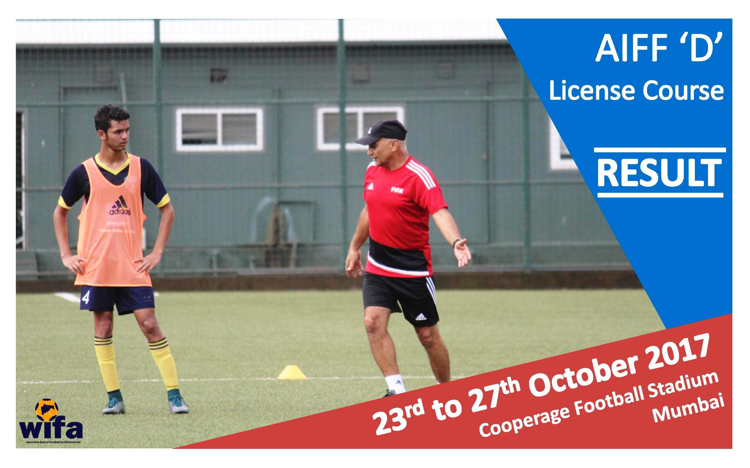 AIFF D License Course – 23rd to 27th October 2017 – Results